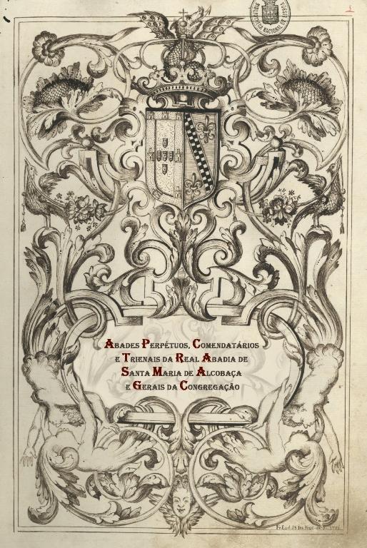 Abades Perpétuos, Comendatários e Trienais da Real Abadia de Santa Maria de Alcobaça e Gerais da Congregação