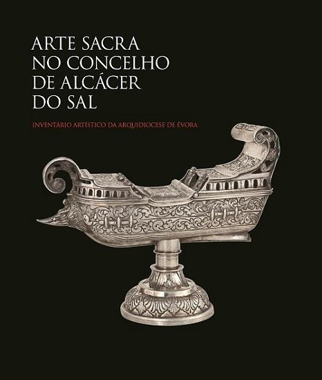 Arte Sacra no Concelho de Alcácer do Sal