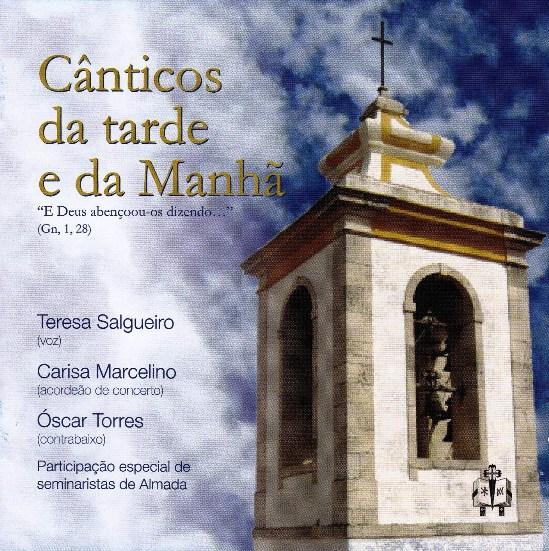 TERESA SALGUEIRO: CÂNTICOS DA TARDE E DA MANHÃ