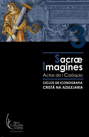 Ciclos de Iconografia Cristã na Azulejaria: Actas do I Colóquio Sacrae Imagines