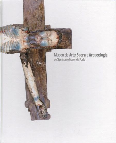MUSEU DE ARTE SACRA E ARQUEOLOGIA DO SEMINÁRIO MAIOR DO PORTO