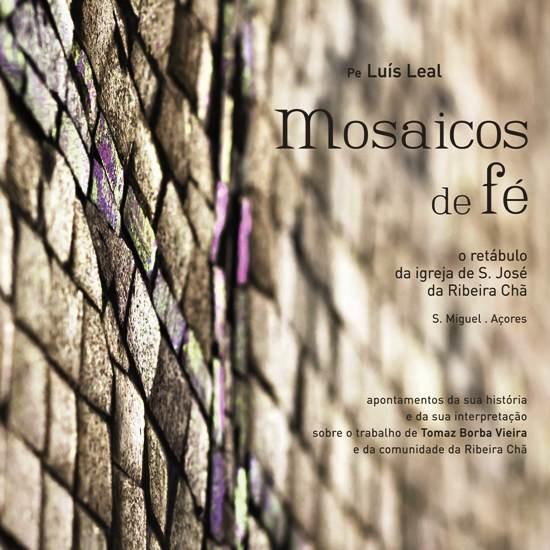 Mosaicos de Fé - O Retábulo da Igreja da Ribeira Chã