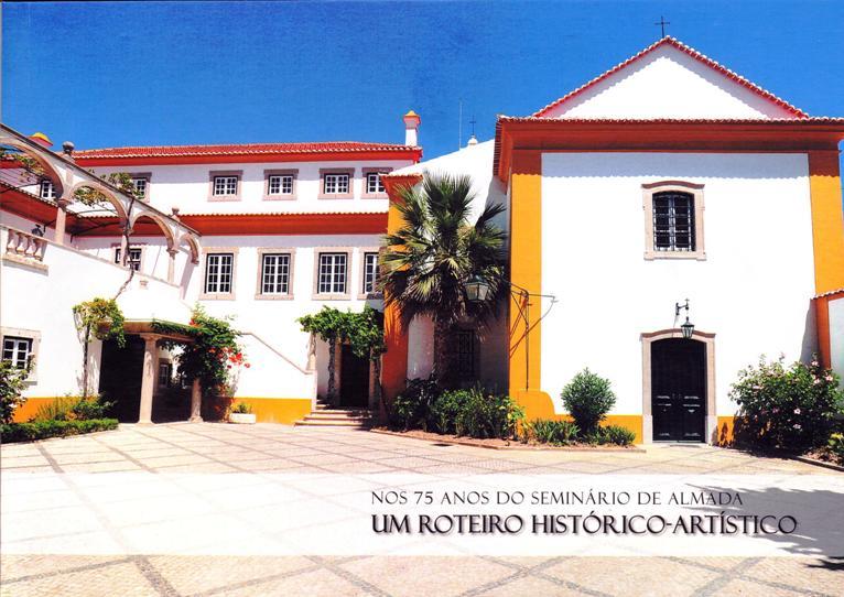 NOS 75 ANOS DO SEMINÁRIO DE ALMADA / UM ROTEIRO HISTÓRICO-ARTÍSTICO