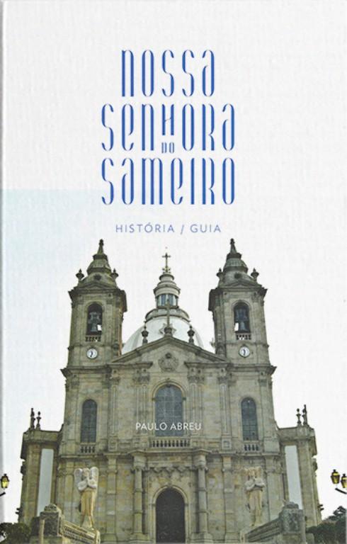 Nossa Senhora do Sameiro - história, guia