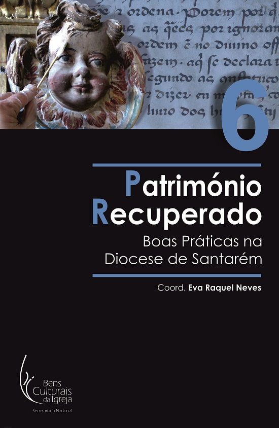 Património Recuperado: Boas Práticas na Diocese de Santarém