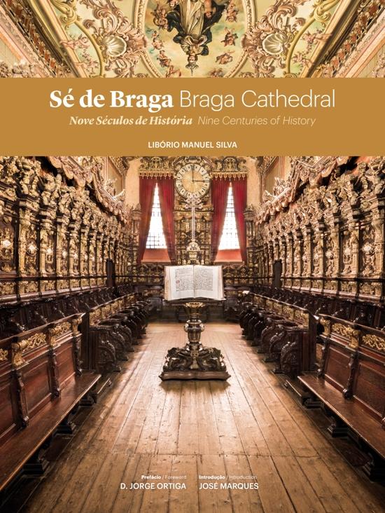 Sé de Braga - Nove Séculos de História