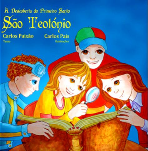 À DESCOBERTA DO PRIMEIRO SANTO, SÃO TEOTÓNIO