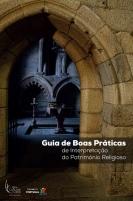 GUIA DE BOAS PRÁTICAS DE INTERPRETAÇÃO DO PATRIMÓNIO RELIGIOSO