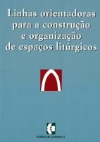 LINHAS ORIENTADORAS PARA A CONSTRUÇÃO E ORGANIZAÇÃO DE ESPAÇOS LITÚRGICOS
