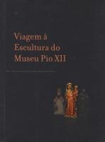 Viagem à Escultura do Museu Pio XII