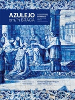 Azulejo em/in Braga – O Largo Tempo do Barroco/The Baroque Period