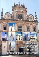 Diocese de Santarém, 25 anos: memória, vida e projecto