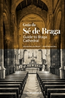 Guia da Sé de Braga - Guide to Braga Cathedral