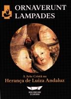 Ornaverunt Lampades - A Arte Cristã na Herança de Luiza Andaluz