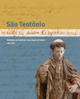 São Teotónio: Patrono da Diocese e da Cidade de Viseu. 1162-2012