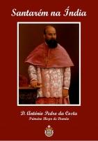 Santarém na Índia - D. António Pedro da Costa, Primeiro Bispo de