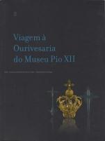 Viagem à Ourivesaria do Museu Pio XII
